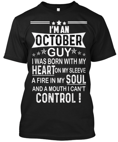 """I AM AN OCTOBER GUY"" YOUR BIRTHDAY MONTH SHIRT(50% OFF Today)"
