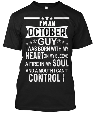 Sale I AM AN OCTOBER GUY YOUR BIRTHDAY MONTH SHIRT50 OFF Today