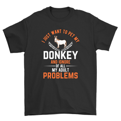"""I just want to pet my donkey and ignore of all my adult problemss"" Donkey"