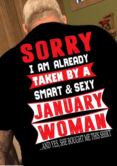 """SORRY I AM ALREADY TAKEN BY A SMART AND SEXY JANUARY WOMAN"" MENS"