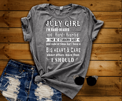 """July Girl I'm Hard Headed, Not Hard Hearted"" -Black And Grey"