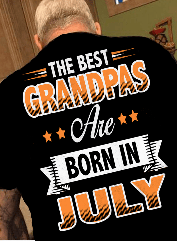 """The Best Grandpas Are Born In July"""