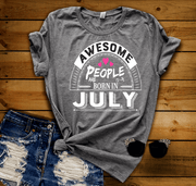 """Awesome People Are Born In July"""