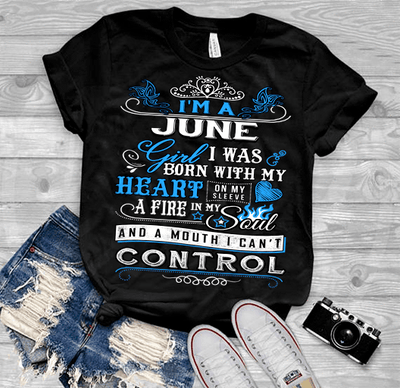 "June Girl,""I Was Born With My Heart""(50% Off Today) Custom Birthday T-Shirts"