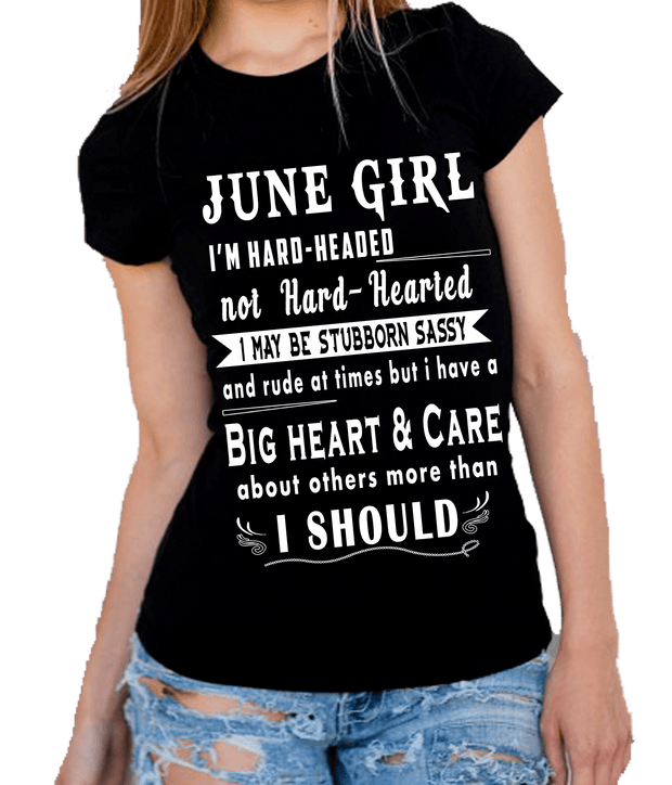 """June Girl I'm Hard Headed, Not Hard Hearted"" -Black And Grey"