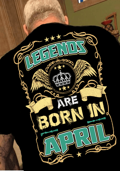 "Legends Are Born In April""(50% Off Today)Custom Birthday Shirts"