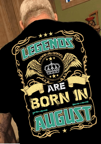 """Legends Are Born In August""(50% Off Today)Custom Birthday Shirts"