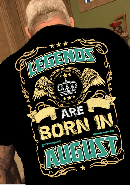 Legends Are Born In August50 Off TodayCustom Birthday Shirts NewYork Shirt Company