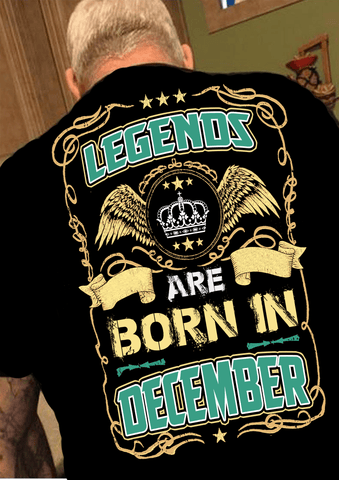 """Legends Are Born In December""(50% Off Today)Custom Birthday Shirts"