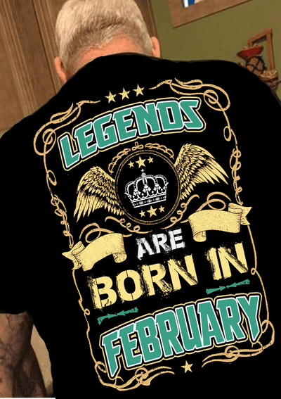 "Legends Are Born In February""(50% Off Today)Custom Birthday Shirt"
