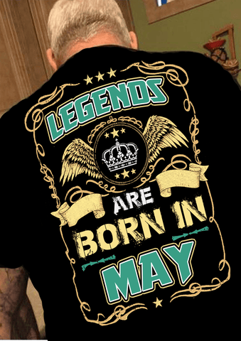 "Legends Are Born In May""(50% Off Today)Custom Birthday Shirts"