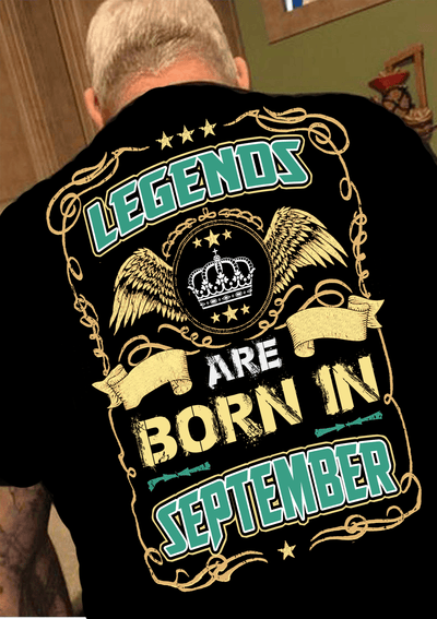 """Legends Are Born In September""(50% Off Today)Custom Birthday Shirts"