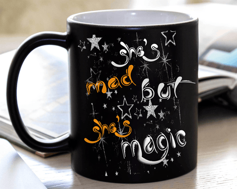 """She's Mad But She's Magic"" MUG ."