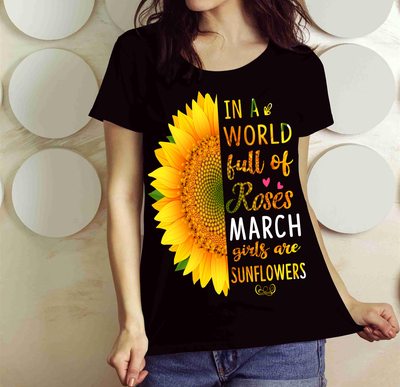 """In A World Full Of Roses March Girls are Sunflowers"""