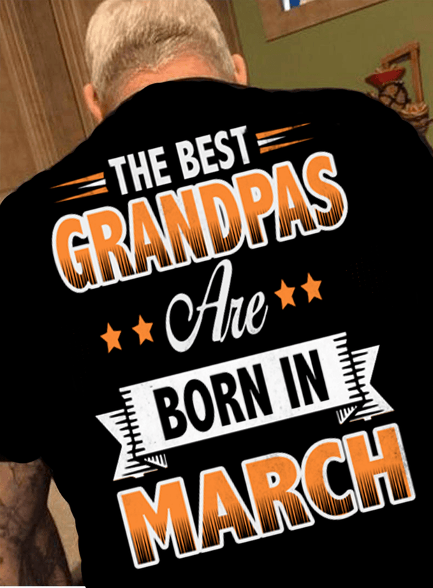 """The Best Grandpas Are Born In March"""