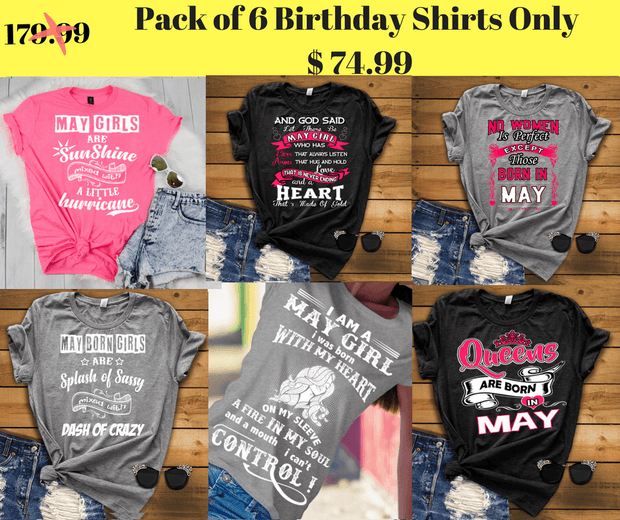 """Good Birthday Vibes For May Born Girls"" Pack Of 6 Shirts"