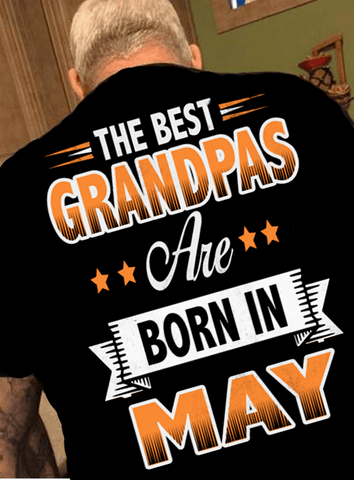 Sale The Best Grandpas Are Born In May50 Off TodayCustom