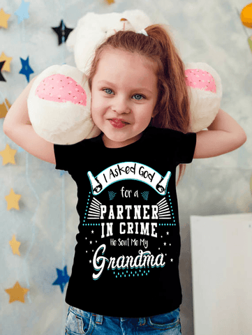 """I ASKED FOR A PARTNER IN CRIME HE SENT ME MY GRANDMA""(50% Off) Flat Shipping.(KIDS T-SHIRT)"