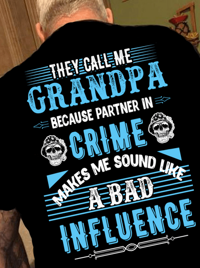 """Partner In Crime Makes Me Sound Like A Bad Influence"" for Grandpa Mens"