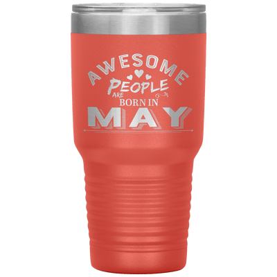 """AWESOME PEOPLE ARE BORN IN MAY"" Tumbler"