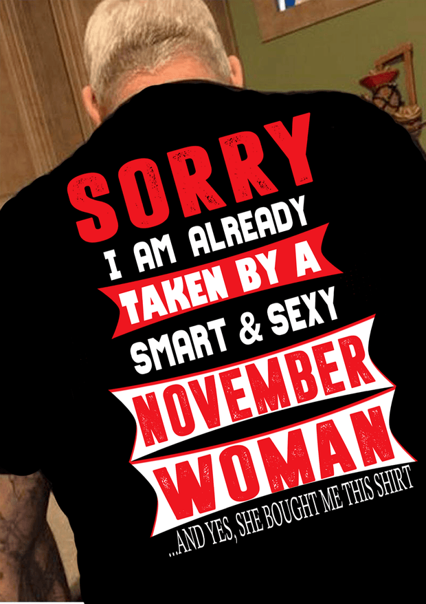 """SORRY I AM ALREADY TAKEN BY A SMART AND SEXY NOVEMBER WOMAN"" MENS"