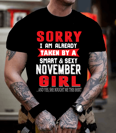 """SORRY I AM ALREADY TAKEN BY A SMART AND SEXY NOVEMBER GIRL"""