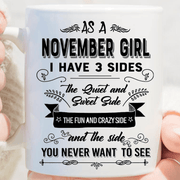 """As A November Girl I have Three Sides The Quite And Sweet side"""