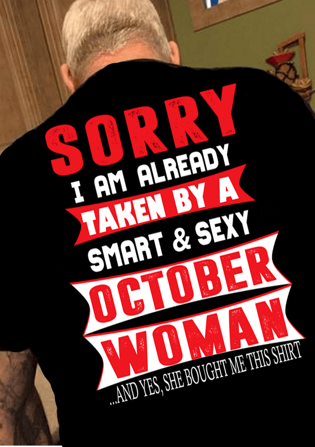 """SORRY I AM ALREADY TAKEN BY A SMART AND SEXY OCTOBER WOMAN"" MENS"