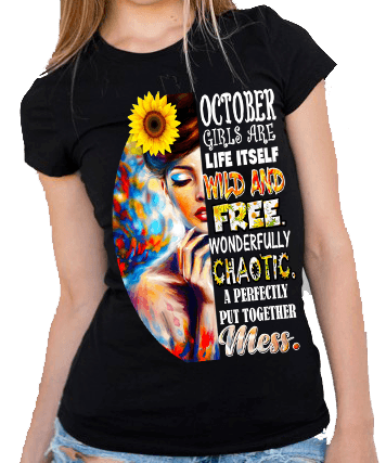 """October Girls Are Life Itself Wild And Free"""