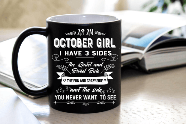 """As An October Girl I have Three Sides The Quite And Sweet side"""