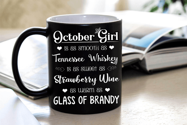 """October Girl Is As Smooth As Whiskey.........As Warm As Brandy"" MUG"