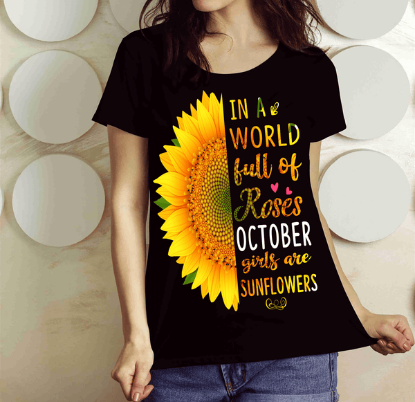"""In A World Full Of Roses October Girls are Sunflowers"" FLAT SHIPPING (Special Discount) - Black"