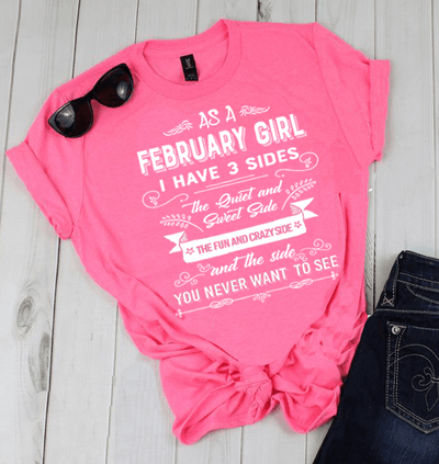 """As a February Girl I have 3 Sides"" -Pink"