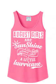 """August Girls Are Sunshine Mixed With Hurricane"" -Pink"