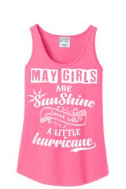 """May Girls Are Sunshine Mixed With Hurricane"" -Pink"