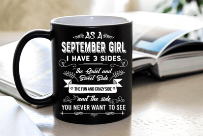 """As A September Girl I have Three Sides The Quite And Sweet side"""