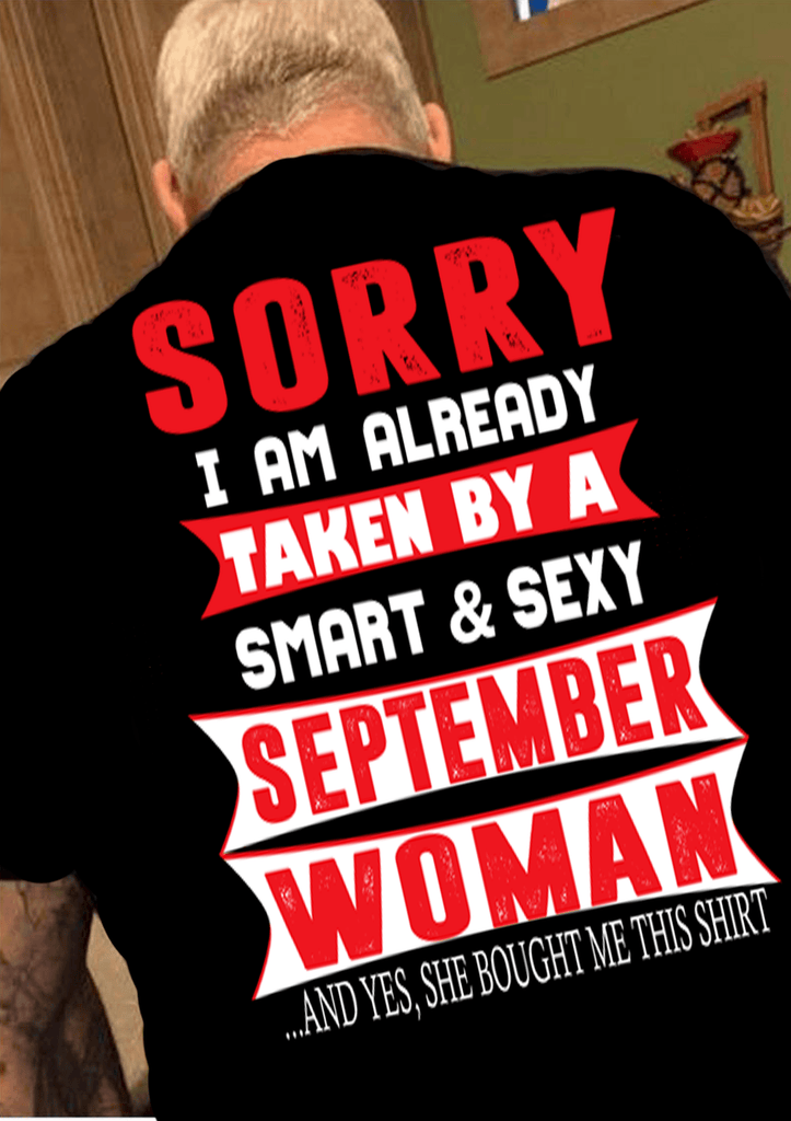 """SORRY I AM ALREADY TAKEN BY A SMART AND SEXY SEPTEMBER WOMAN"" MENS"