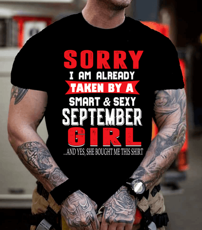 """SORRY I AM ALREADY TAKEN BY A SMART AND SEXY SEPTEMBER GIRL"""