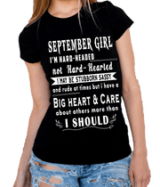 """September Girl I'm Hard Headed, Not Hard Hearted"" -Black And Grey"