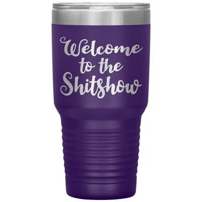 """Welcome to the Shitshow"" Tumbler"