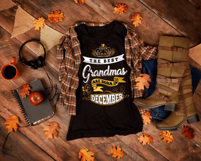 """The Best Grandmas Are Born In December"" 50% Off For Grandmas. Flat Shipping."