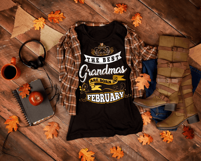 """The Best Grandmas Are Born In February"" 50% Off For Grandmas. Flat Shipping."