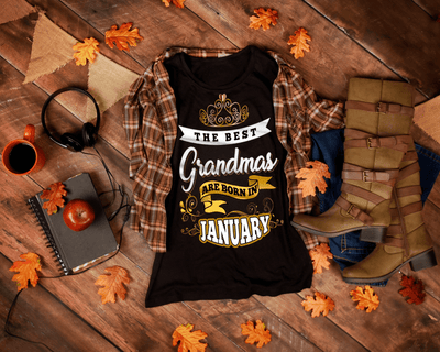 """The Best Grandmas Are Born In January"" 50% Off For Grandmas. Flat Shipping."