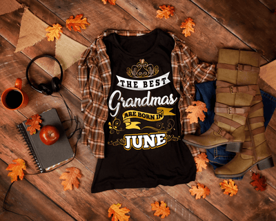 """The Best Grandmas Are Born In June"" 50% Off For Grandmas. Flat Shipping."