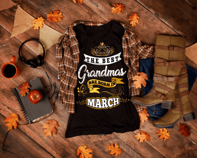 """The Best Grandmas Are Born In March"" 50% Off For Grandmas. Flat Shipping."