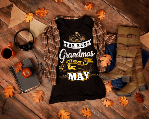 """The Best Grandmas Are Born In May"" 50% Off For Grandmas. Flat Shipping."
