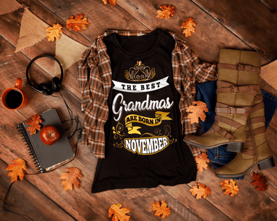 """The Best Grandmas Are Born In November"" 50% Off For Grandmas. Flat Shipping."
