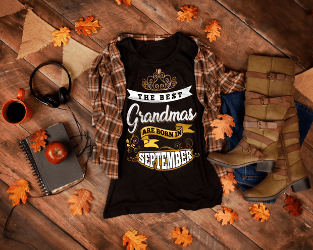 """The Best Grandmas Are Born In September"" 50% Off For Grandmas. Flat Shipping."