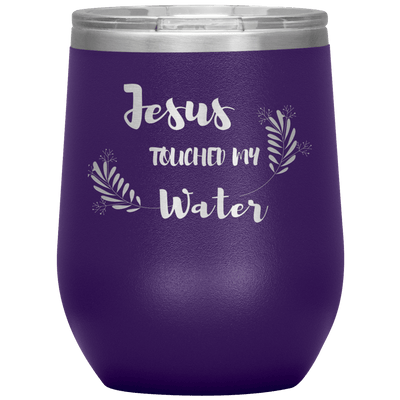 """JESUS TOUCHED MY WATER""Tumbler"