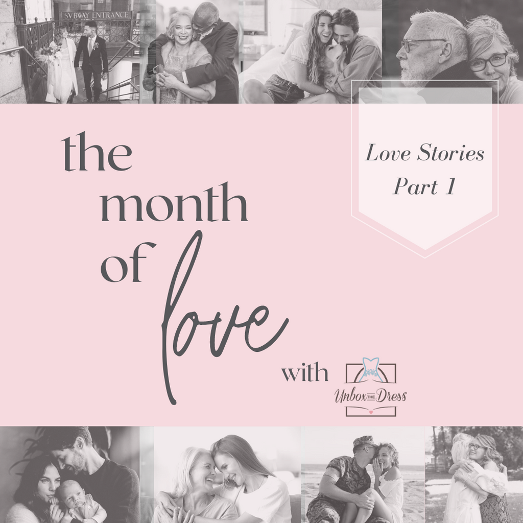 Unbox the Dress Month of Love: Love Stories Part 1